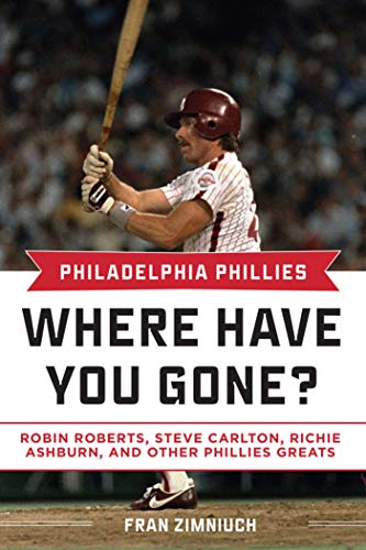 Philadelphia Phillies: Where Have You Gone?: Zimniuch, Fran