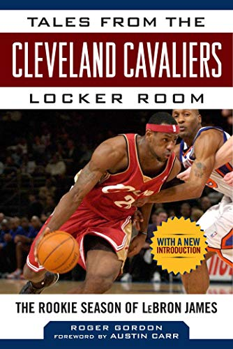 9781613217832: Tales from the Cleveland Cavaliers Locker Room: The Rookie Season of LeBron James (Tales from the Team)