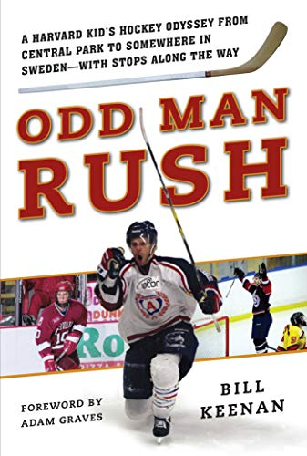 9781613218174: Odd Man Rush: A Harvard Kid's Hockey Odyssey from Central Park to Somewhere in Sweden—with Stops along the Way