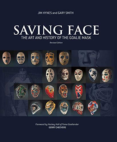 9781613218297: Saving Face: The Art and History of the Goalie Mask