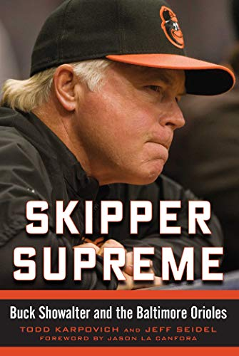 9781613218396: Skipper Supreme: Buck Showalter and the Baltimore Orioles