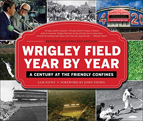 9781613218778: Wrigley Field Year by Year: A Century at the Friendly Confines