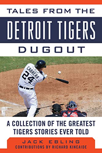 9781613218808: Tales from the Detroit Tigers Dugout: A Collection of the Greatest Tigers Stories Ever Told (Tales from the Team)