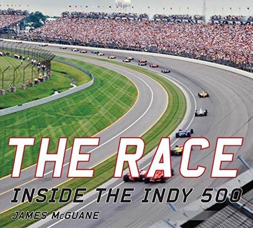 9781613219157: The Race: Inside the Indy 500