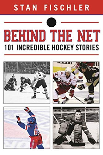 9781613219539: Behind the Net: 106 Incredible Hockey Stories