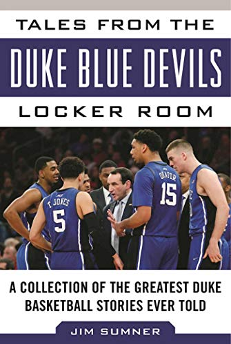 9781613219577: Tales from the Duke Blue Devils Locker Room: A Collection of the Greatest Duke Basketball Stories Ever Told (Tales from the Team)