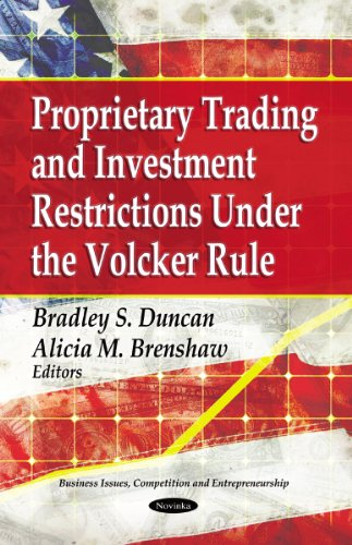 9781613240663: Proprietary Trading and Investment Restrictions Under the Volcker Role (Business Issues, Competition and Entrepreneurship: Financial Institutions and Services)
