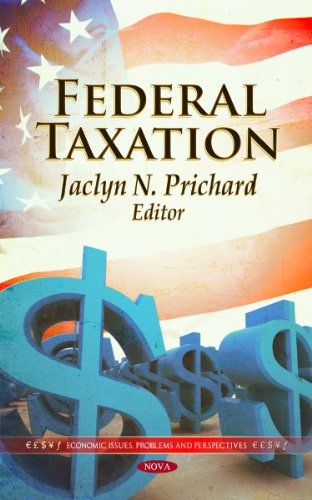 9781613241028: Federal Taxation (Economic Issues, Problems and Perspectives: Congressional Policies, Practices and Procedures)