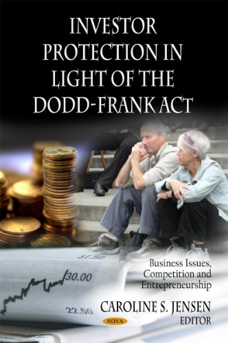 9781613242452: Investor Protection in Light of the Dodd-Frank Act (Business Issues, Competition and Entreperneurship -Economic Issues, Problems and Perspectives)