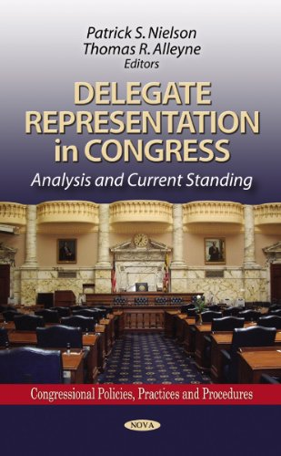 9781613243794: Delegate Representation in Congress: Analysis and Current Standing (Congressional Policies, Practices and Procedures)