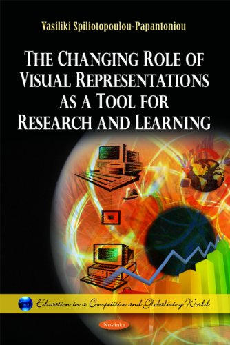 9781613243954: The Changing Role of Visual Representations as a Tool for Research & Learning (Education in a Competitive and Gloabalizing World)