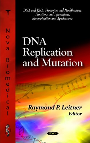 DNA Replication and Mutation (DNA and Rna: Properties and Modifications, Functions and Interactions...