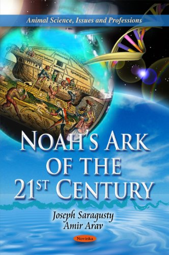 Noah's Ark of the 21st Century (Animal Science, Issues and Professions): Saragusty, Joseph