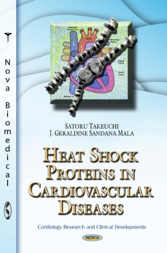 Heat Shock Proteins in Cardiovascular Diseases (Cardiology Research and Clinical Developments): ...
