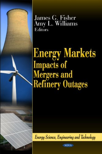 9781613246917: Energy Markets: Impacts of Mergers and Refinery Outages (Energy Science, Engineering and Technology)