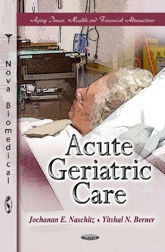 Acute Geriatric Care (Hardback)