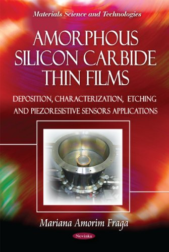 9781613247747: Amorphous Silicon Carbide Thin Films: Deposition, Characterization, Etching and Piezoresistive Sensors Applications (Materials Science and Technologies)