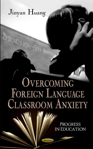 9781613247754: Overcoming Foreign Language Classroom Anxiety (Progress in Education)
