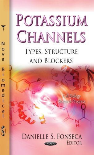 9781613248805: Potassium Channels: Types, Structure, and Blockers (Cell Biology Research Progress)