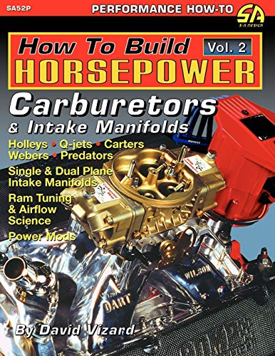 9781613250297: How to Build Horsepower, Volume 2: Carburetors and Intake Manifolds
