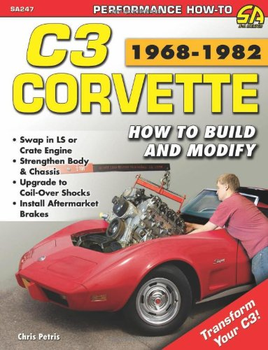Corvette C3 1968-1982: How to Build and Modify (Performance How-To): Petris, Chris