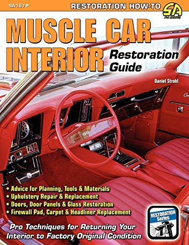 Muscle Car Interior Restoration Guide: Daniel Strohl