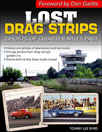 9781613250457: Lost Drag Strips: Ghosts of Quarter Miles Past (Cartech)