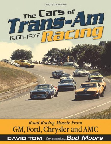 The Cars of Trans-Am Racing: 1966-1972
