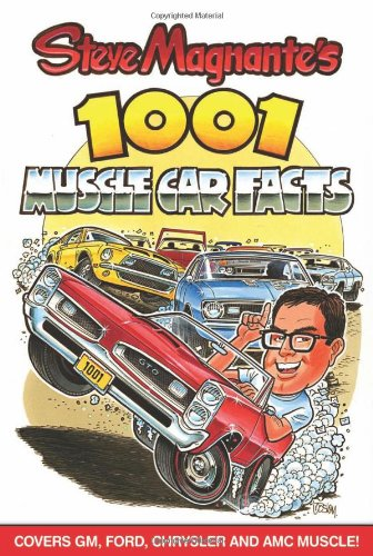 Steve Magnante's 1001 Muscle Car Facts (Cartech): Magnante, Steve