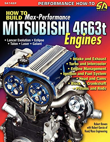 How to Build Max-Performance Mitsubishi 4g63t Engines: Bowen, Robert