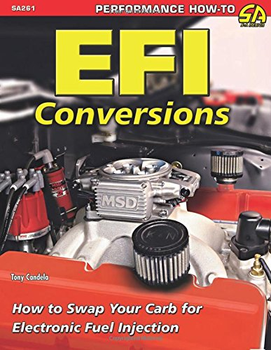 9781613250839: EFI Conversions: How to Swap Your Carb for Electronic Fuel Injection