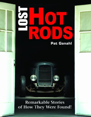9781613250853: Lost Hot Rods: Remarkable Stories of How They Were Found
