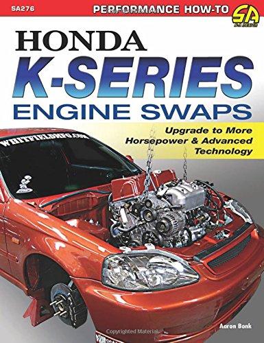 9781613251034: Honda K-Series Engine Swaps: Upgrade to More Horsepower & Advanced Technology (Sa Design)