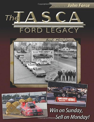 9781613251287: The Tasca Ford Legacy: Win on Sunday, Sell on Monday (CarTech)