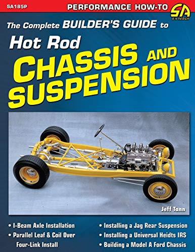 9781613251409: The Complete Builder's Guide to Hot Rod Chassis & Suspension