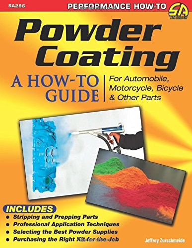 9781613251423: Powder Coating: A How-to Guide for Automotive, Motorcycle, Bicycle, and Other Parts (Sa Design)