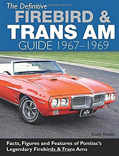 9781613251492: The Definitive Firebird & Trans Am Guide 1967-1969