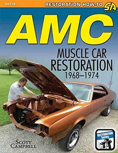 9781613251799: Amc Javelin, Amx, and Muscle Car Restoration 1968-1974