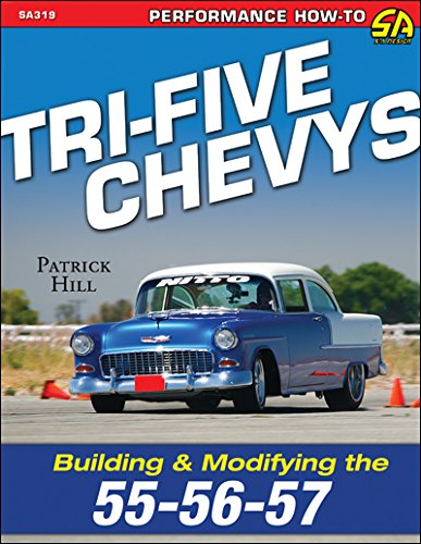 9781613251805: Tri-Five Chevys: Building and Modifying the 55-56-57 Chevrolet