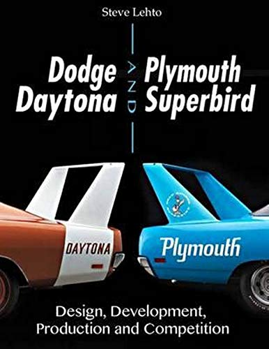 9781613252048: Dodge Daytona and Plymouth Superbird: Design, Development, Production and Competition