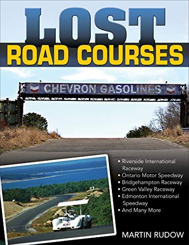 Lost Road Courses: Ghosts Of Riverside, Ontario, Bridgehampton & More