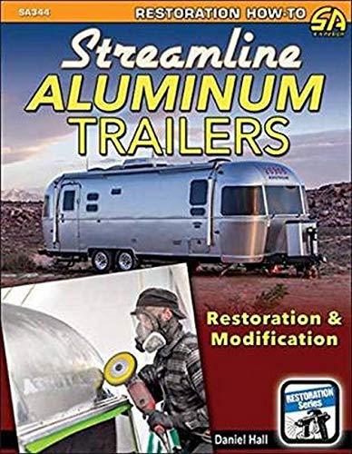 9781613252277: Streamline Aluminum Trailers: Restoration & Modification (Restoration How-to Sa Design)