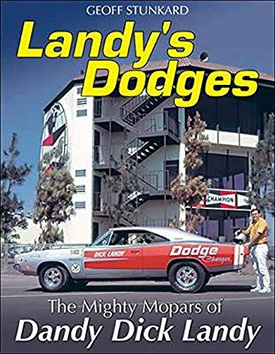 "Landy's Dodges: The Mighty Mopars of ""Dandy"" Dick Landy (Paperback)"": Dick ..."