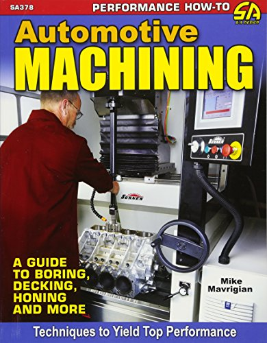 9781613252833: Automotive Machining: A Guide to Boring, Decking, Honing & More