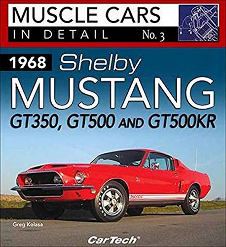 9781613252925: 1968 Shelby Mustang Gt350, Gt500 and Gt500kr: In Detail No. 3 (Muscle Cars in Detail)