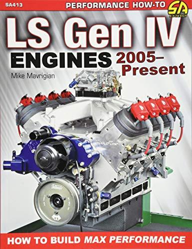 LS Gen IV Engines 2005 - Present: Mavrigian, Mike