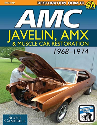 9781613254530: AMC Javelin, Amx and Muscle Car Restoration 1968-1974