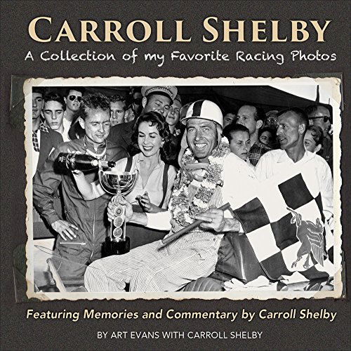 9781613254608: Carroll Shelby: A Collection of My Favorite Racing Photos