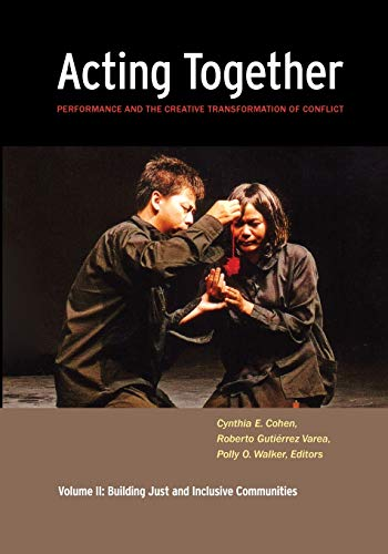 Acting Together: Performance and the Creative Transformation: Cohen, Cynthia [Editor];