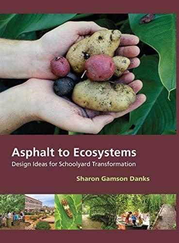 9781613320792: Asphalt to Ecosystems: Design Ideas for Schoolyard Transformation